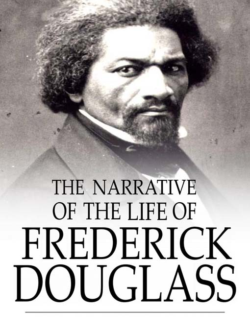 The Narrative of the Life of Frederick Douglas An American Slave